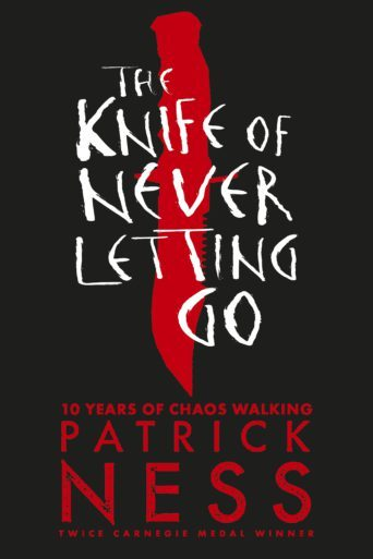 The Knife of Never Letting Go (10th Anniversary Edition)