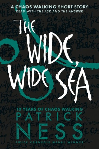 The Wide, Wide Sea: A Chaos Walking Short Story